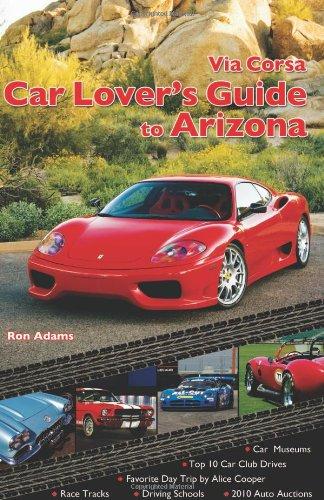 Via Corsa Car Lover's Guide to Arizona: Ron Adams