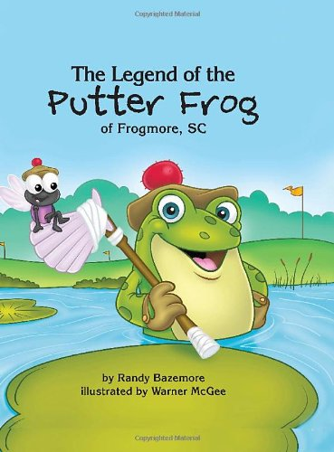 9780982571378: The Legend of the Putter Frog