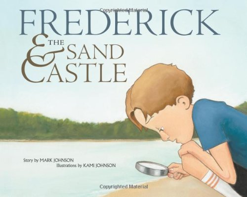 Frederick & the Sand Castle: Mark Johnson