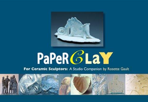 9780982573617: Paperclay for Ceramic Sculptors: A Studio Companion