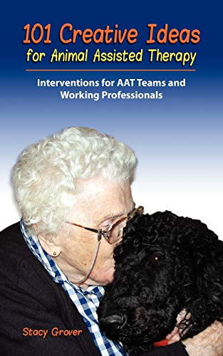 9780982575581: 101 Creative Ideas for Animal Assisted Therapy