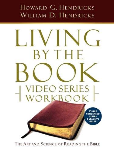 Living by the Book Video Series Workbook: Hendricks, Howard G;