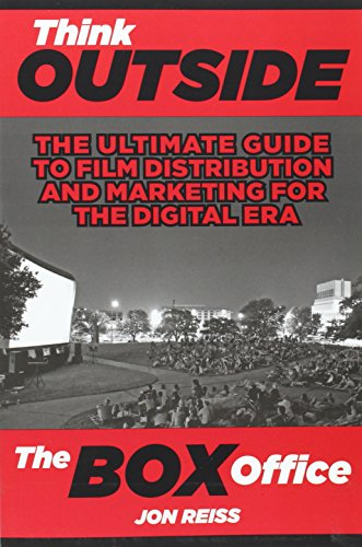 9780982576205: Think Outside The Box Office: The Ultimate Guide to Film Distribution and Marketing for the Digital Era