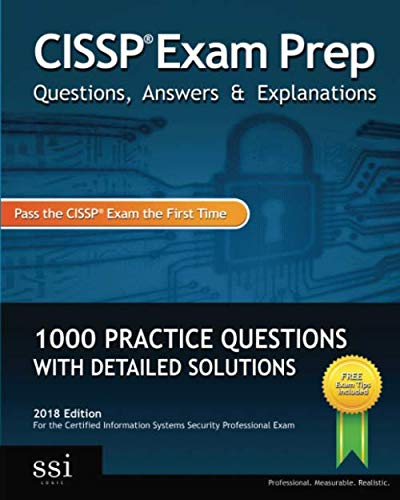 9780982576847: CISSP Exam Prep Questions, Answers & Explanations: 1000+ CISSP Practice Questions with Detailed Solutions: Volume 1