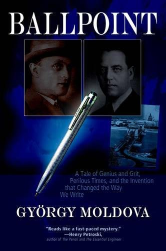 9780982578117: Ballpoint: A Tale of Genius and Grit, Perilous Times, and the Invention that Changed the Way We Write