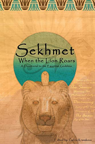 9780982579879: When the Lion Roars: A Devotional to the Egyptian Goddess Sekhmet