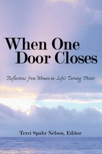 9780982580691: When One Door Closes: Reflections from Women on Life's Turning Points