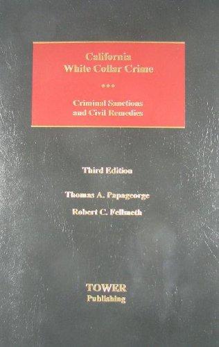 9780982581001: California White Collar Crime: Criminal Sanctions and Civil Remedies