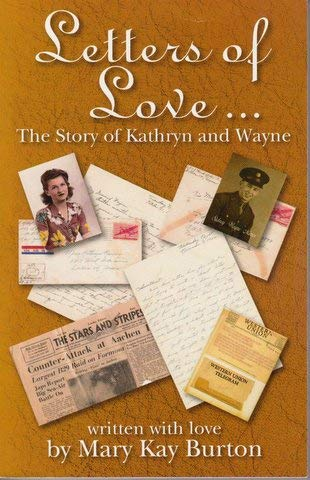 Letters of Love - The Story of Kathryn and Wayne: Mary Kay Burton