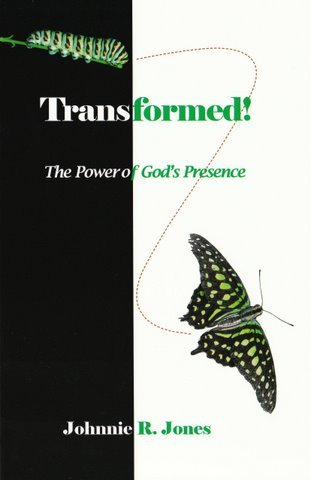Transformed! The Power of God's Presence: Johnnie R. Jones