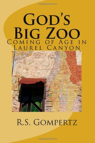 9780982582961: God's Big Zoo: Coming of Age in Laurel Canyon