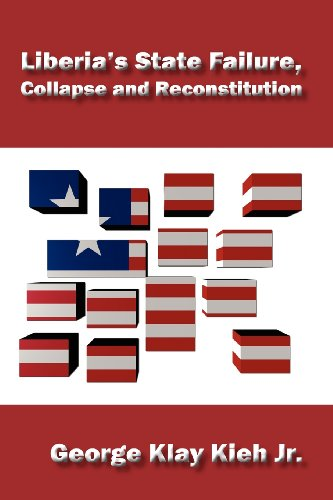 9780982584217: Liberia's State Failure, Collapse and Reconstitution