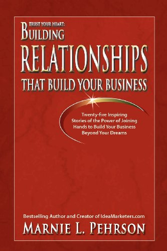 9780982587836: Trust Your Heart: Building Relationships That Build Your Business