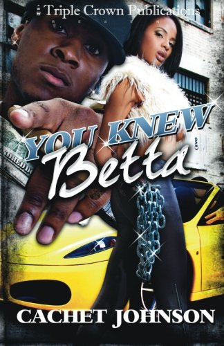 9780982588864: You Knew Betta (Triple Crown Publications Presents)