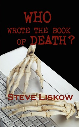 Who Wrote the Book of Death?: Liskow, Steve