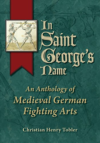 9780982591116: In Saint George's Name: An Anthology of Medieval German Fighting Arts