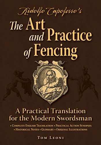 9780982591192: Ridolfo Capoferro's the Art and Practice of Fencing: A Practical Translation for the Modern Swordsman