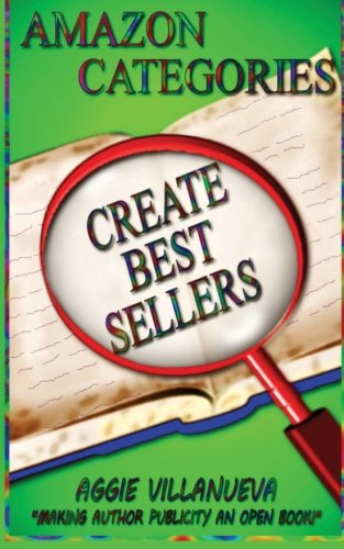9780982591451: Amazon Categories Create Best Sellers: Making author publicity an open book (Volume 1)