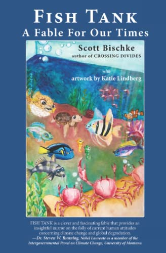 Fish Tank: A Fable for Our Times: Bischke, Scott