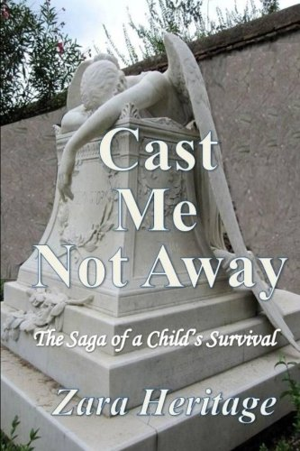 9780982594964: Cast Me Not Away - The Saga of a Child's Survival: A Window to the Future