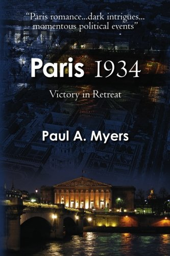Paris 1934: Victory in Retreat: Myers, Paul A.