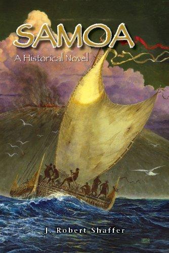 Samoa: A Historical Novel: J Robert Shaffer