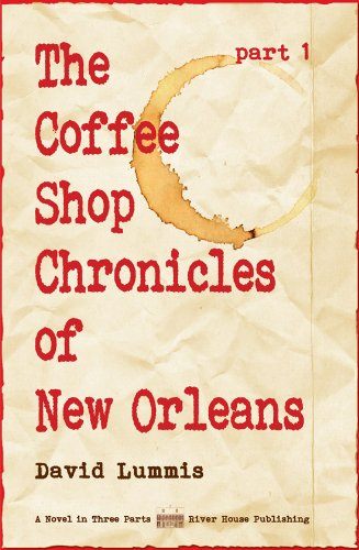 The Coffee Shop Chronicles of New Orleans, Part 1: Lummis, David