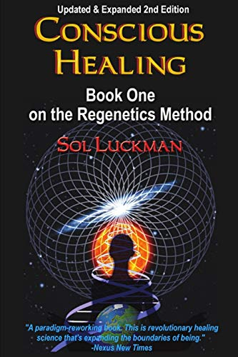 9780982598399: Conscious Healing: Book One on the Regenetics Method (2nd Edition)