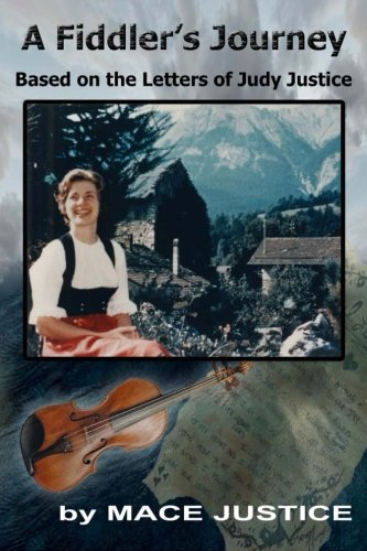 9780982598498: A Fiddler's Journey: Based on the Letters of Judy Justice