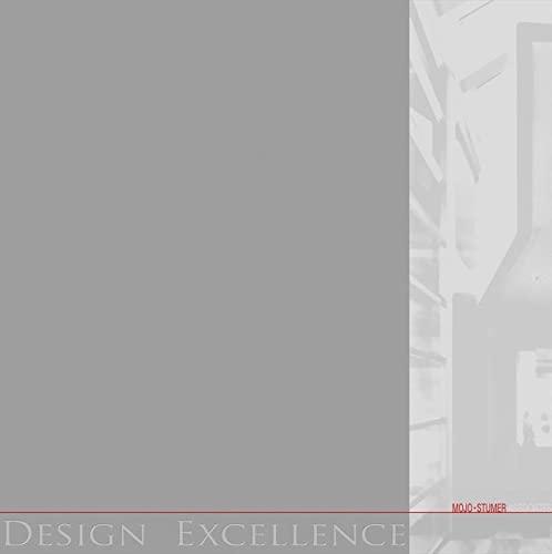 Design Excellence (Hardback): Mojo-Sturmer Associates, Roger Yee