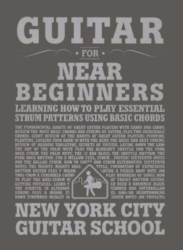 Guitar for Near Beginners: Learning How to Play Essential Strum Patterns Using Basic Chords