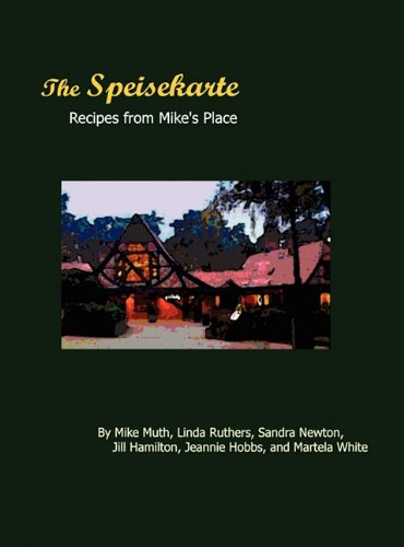 9780982602799: The Speisekarte: Recipes from Mike's Place