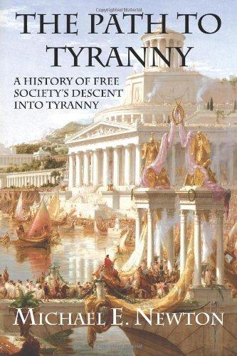 9780982604007: The Path to Tyranny: A History of Free Society's Descent into Tyranny
