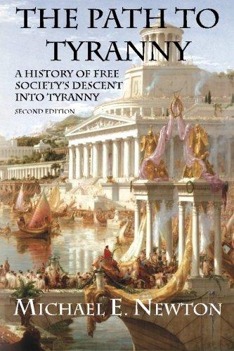 9780982604014: The Path to Tyranny: A History of Free Society's Descent into Tyranny
