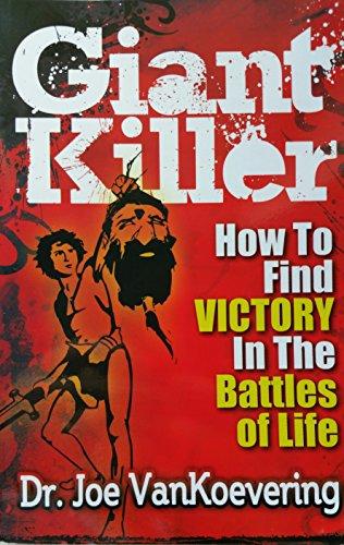 Giant Killer: How to Find Victory in: Dr. Joe Van