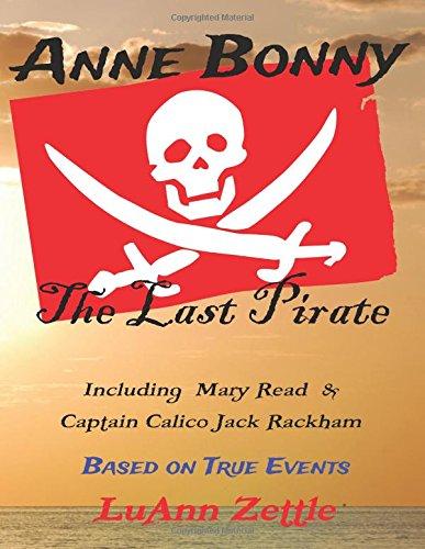 9780982604861: Anne Bonny: The Last Pirate