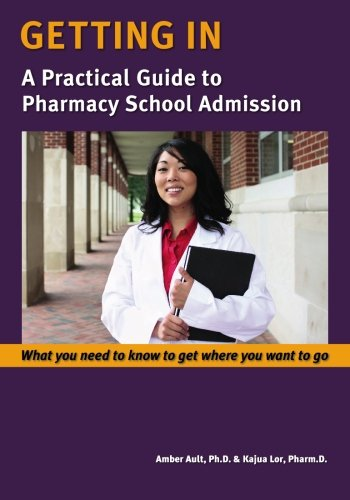 9780982605301: Getting In: A Practical Guide to Pharmacy School Admission