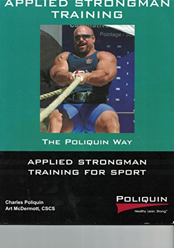9780982608616: Applied Strongman Training for Sport- The Poliquin Way