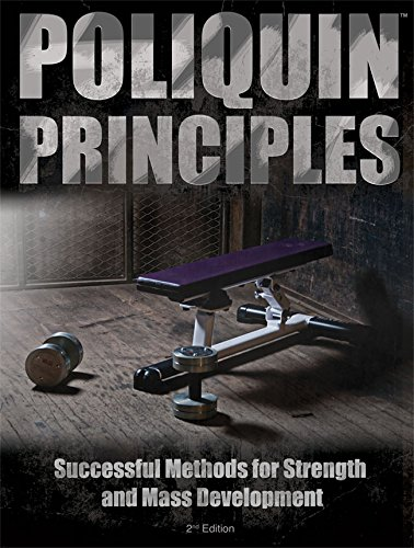 9780982608654: Poliquin Principles: Successful Methods for Strength and Mass Development