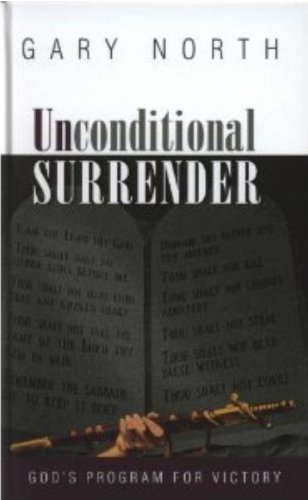 Unconditional Surrender: God's Program for Victory (0982610564) by Gary North