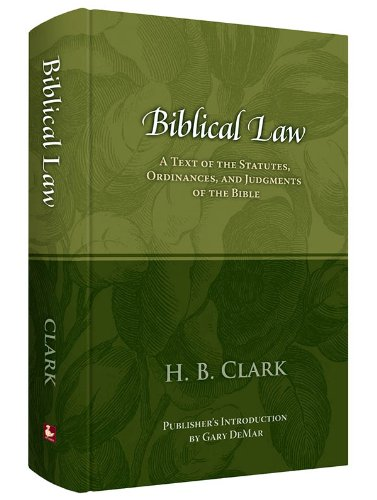 Biblical Law: Clark, H.B.
