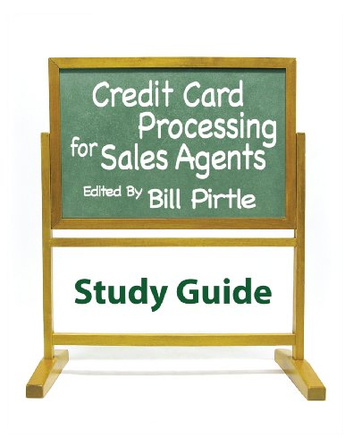 9780982611678: Credit Card Processing for Sales Agents Study Guide