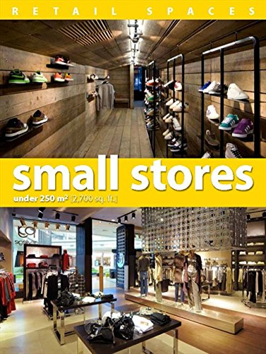 9780982612828: Retail Spaces: Small Stores Under 250 m2 [2,700 sq. ft.]