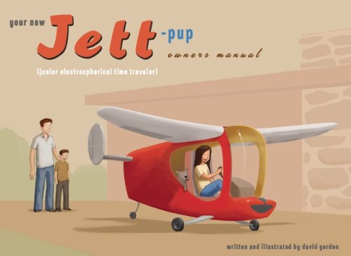 9780982613726: Your New Jett-Pup Owner's Manual: (Junior Electrospherical Time Traveler)