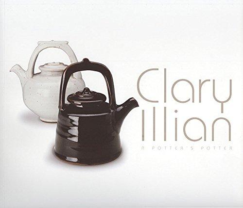 9780982613832: Clary Illian: A Potter's Potter