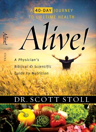 9780982614334: Alive!: A Physician's Biblical and Scientific Guide to Nutrition