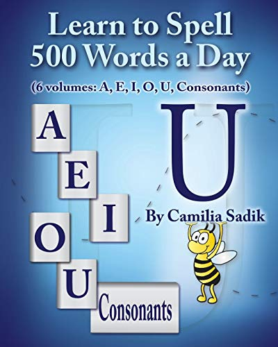 9780982614655: Learn to Spell 500 Words a Day: The Vowel U (Vol. 5)