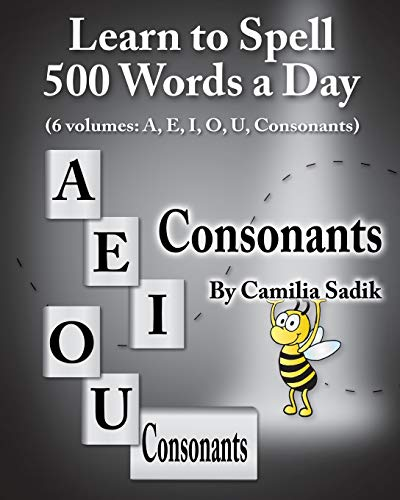 9780982614686: Learn to Spell 500 Words a Day: The Consonants (Vol. 6)
