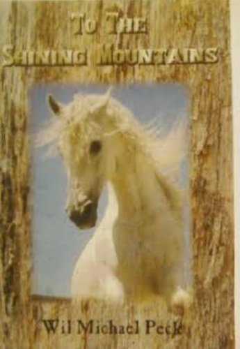 To The Shining Mountains (Lapoint): Peck, Wil Michael