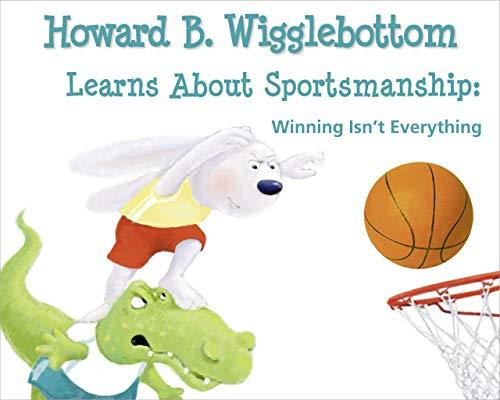 9780982616567: Howard B. Wigglebottom Learns about Sportsmanship:Winning Isn't Everything